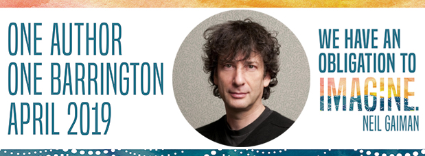 One Author One Barrington April 2019, We have an obligation to imagine, quote from author Neil Gaiman, circular photo of author headshot