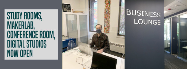 Photos of MakerLab including man wearing mask, Business Lounge area of library, text reading Study Rooms, MakerLab, and digital studios reopen on Monday, Oct 26